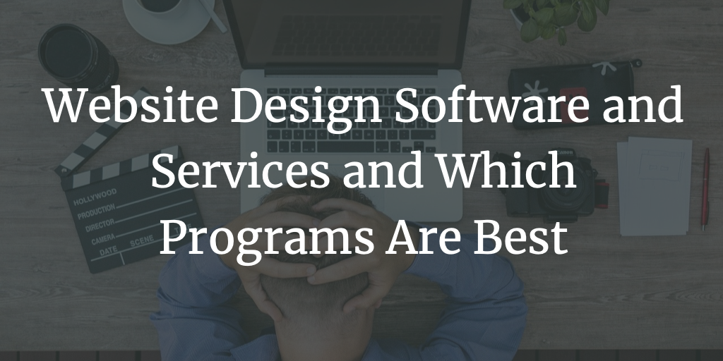 Website Design Software And Services And Which Programs Are Best